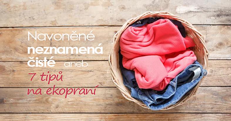 Navoněné neznamená čisté aneb 7 tipů na ekologické praní prádla