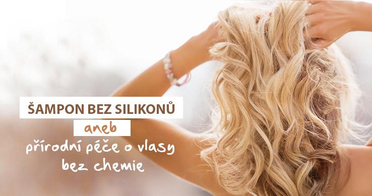Šampon bez silikonů aneb přírodní péče o vlasy bez chemie